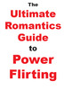 Thumbnail the ultimate Romantics guide to power flirting